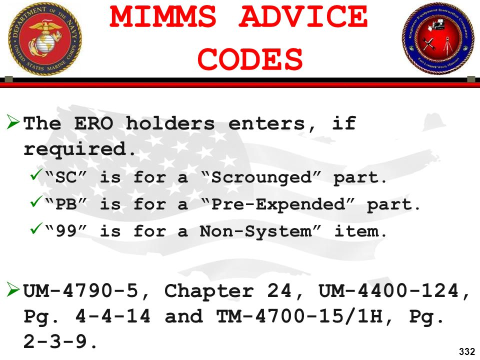 MIMMS ADVICE CODES The ERO holders enters, if required.