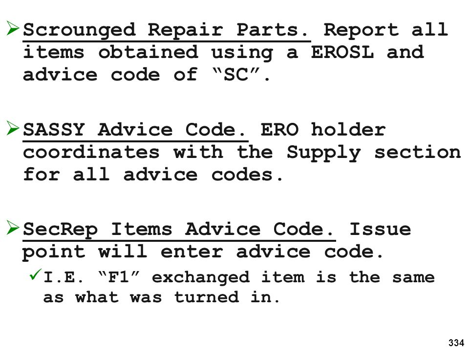 SecRep Items Advice Code. Issue point will enter advice code.