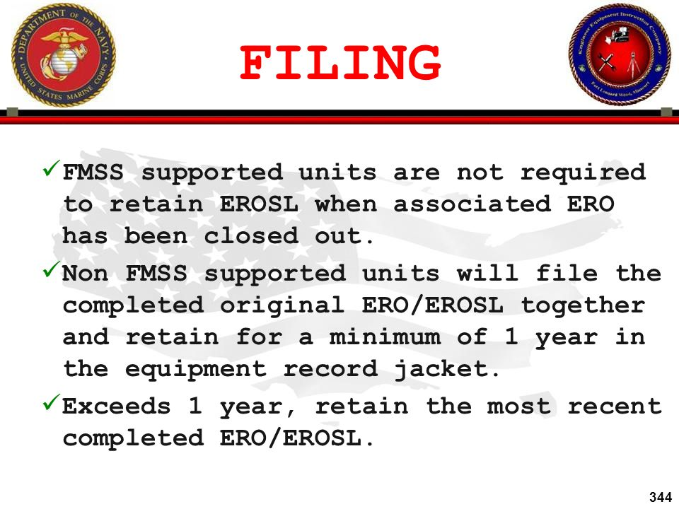 FILING FMSS supported units are not required to retain EROSL when associated ERO has been closed out.