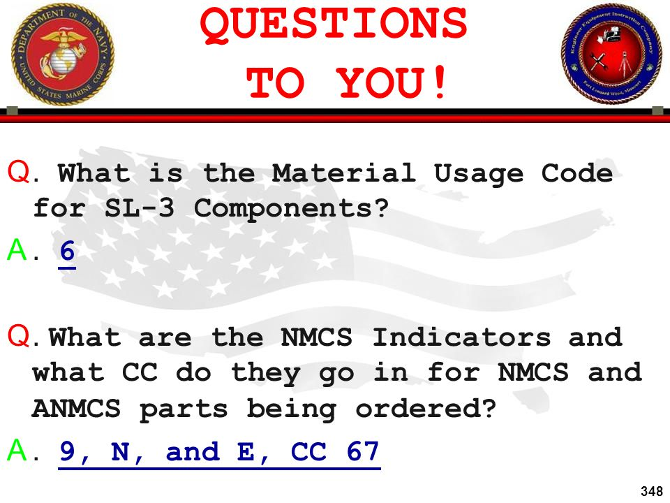 QUESTIONS TO YOU! . What is the Material Usage Code for SL-3 Components . 6.