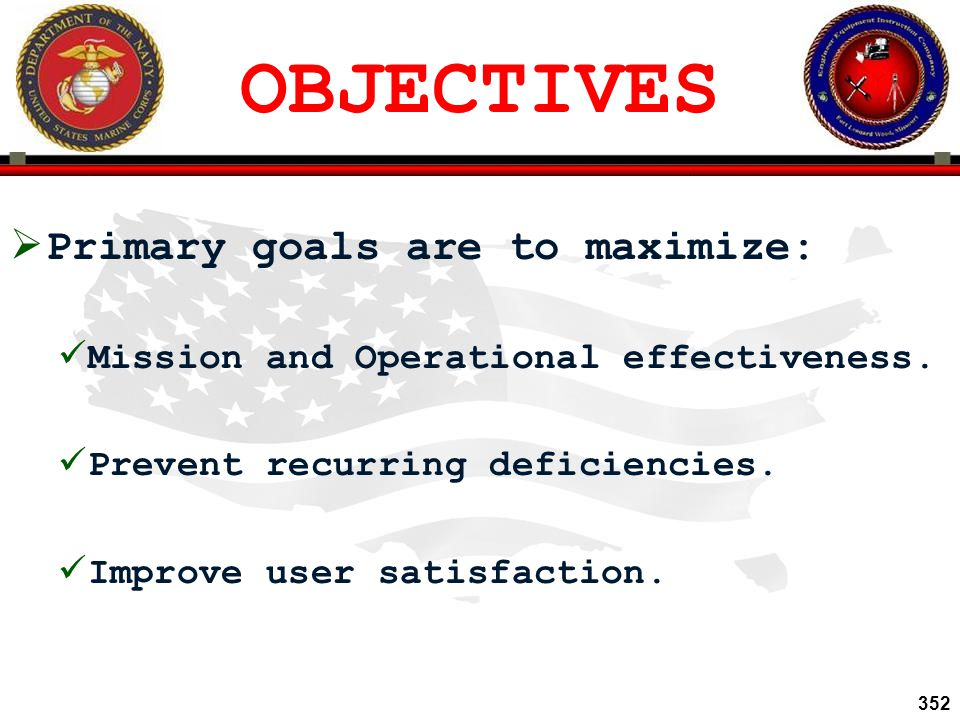 OBJECTIVES Primary goals are to maximize: