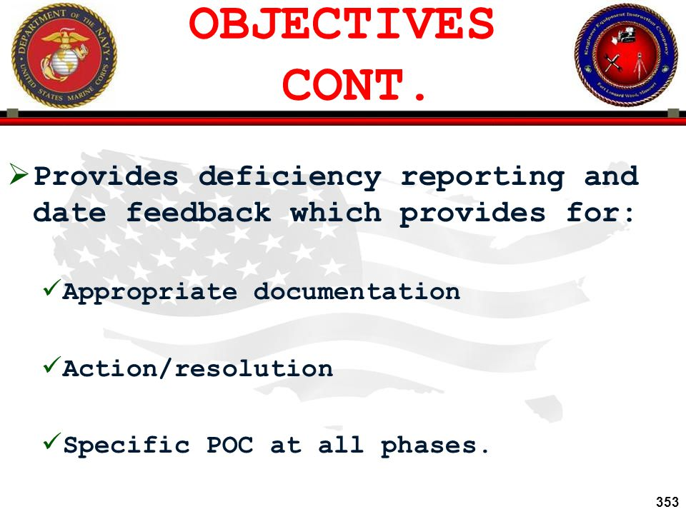 OBJECTIVES CONT. Provides deficiency reporting and date feedback which provides for: Appropriate documentation.
