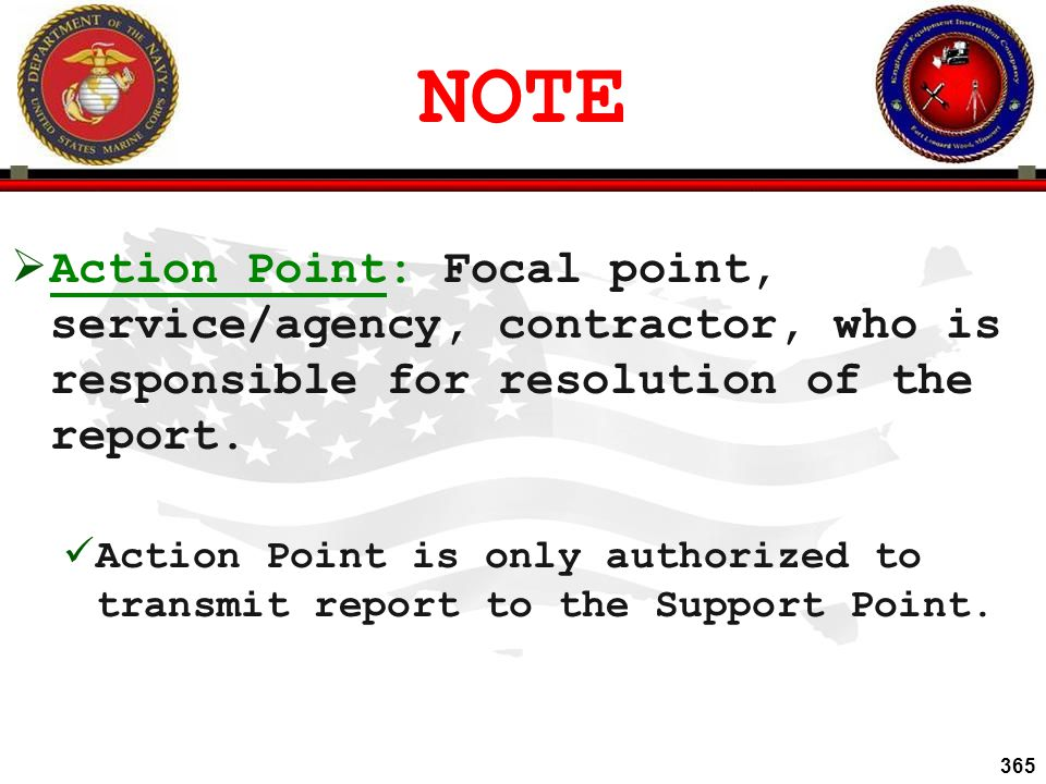 NOTE Action Point: Focal point, service/agency, contractor, who is responsible for resolution of the report.