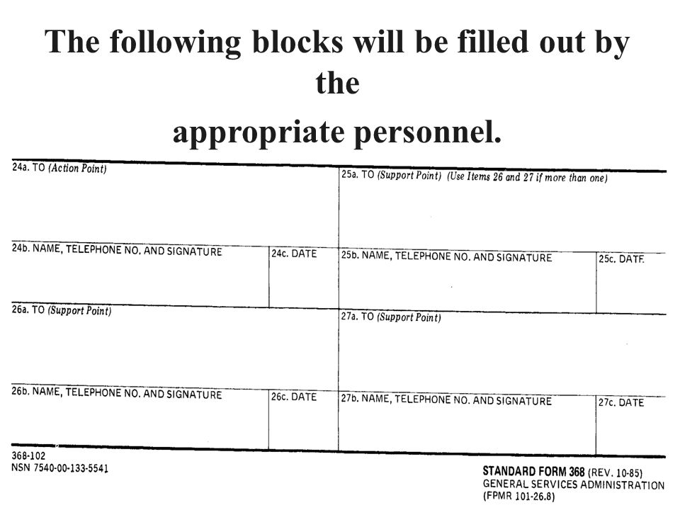 The following blocks will be filled out by the appropriate personnel.