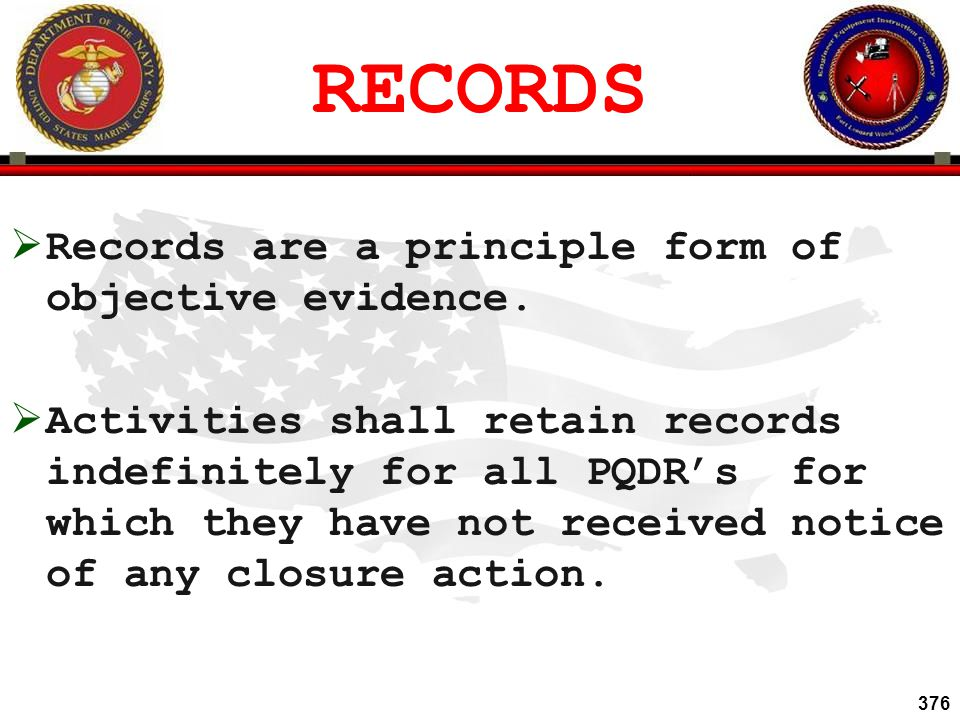 RECORDS Records are a principle form of objective evidence.