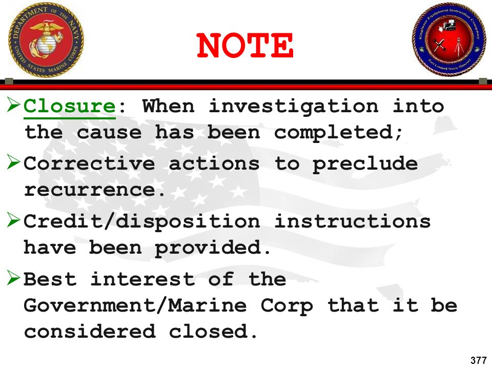 NOTE Closure: When investigation into the cause has been completed;