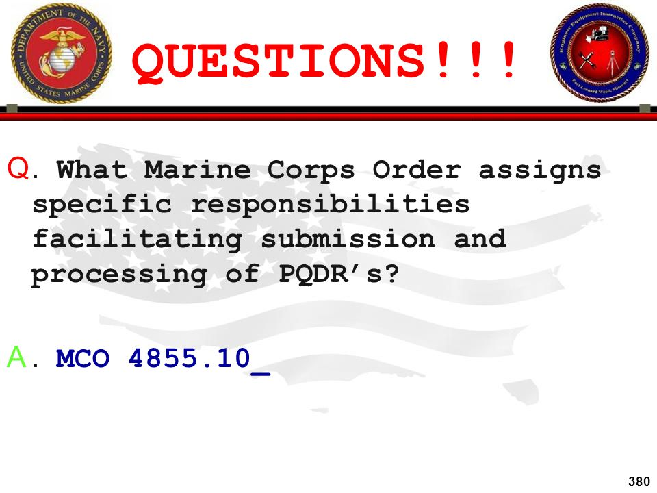 QUESTIONS!!! . What Marine Corps Order assigns specific responsibilities facilitating submission and processing of PQDR's