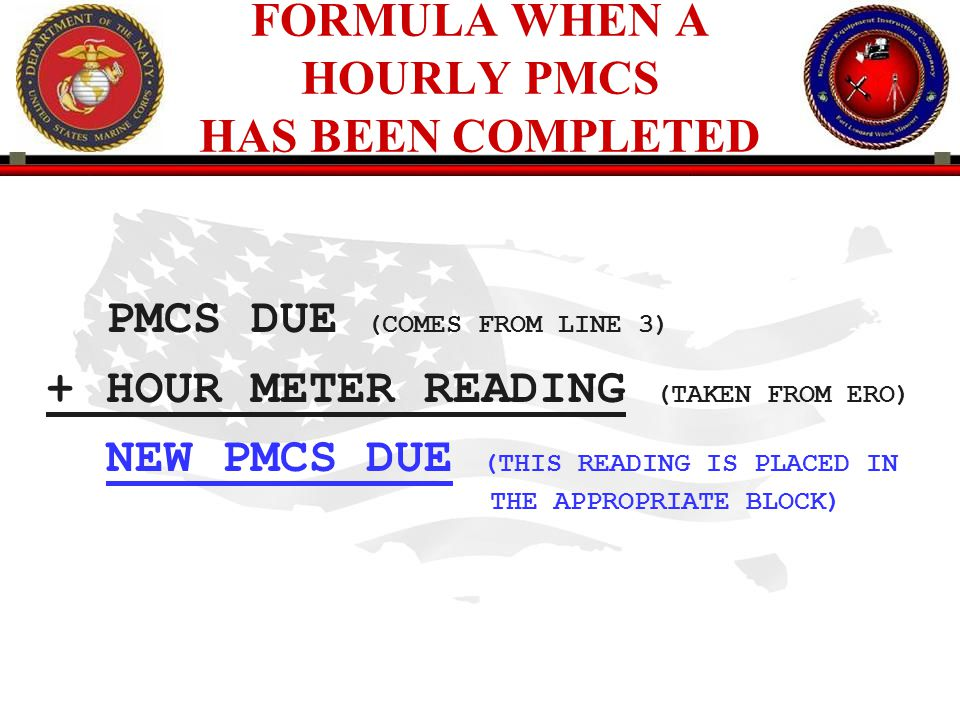 FORMULA WHEN A HOURLY PMCS HAS BEEN COMPLETED