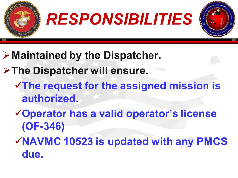 RESPONSIBILITIES Maintained by the Dispatcher.