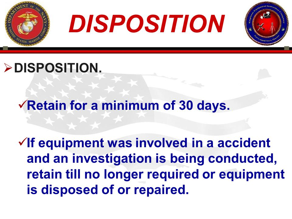DISPOSITION DISPOSITION. Retain for a minimum of 30 days.