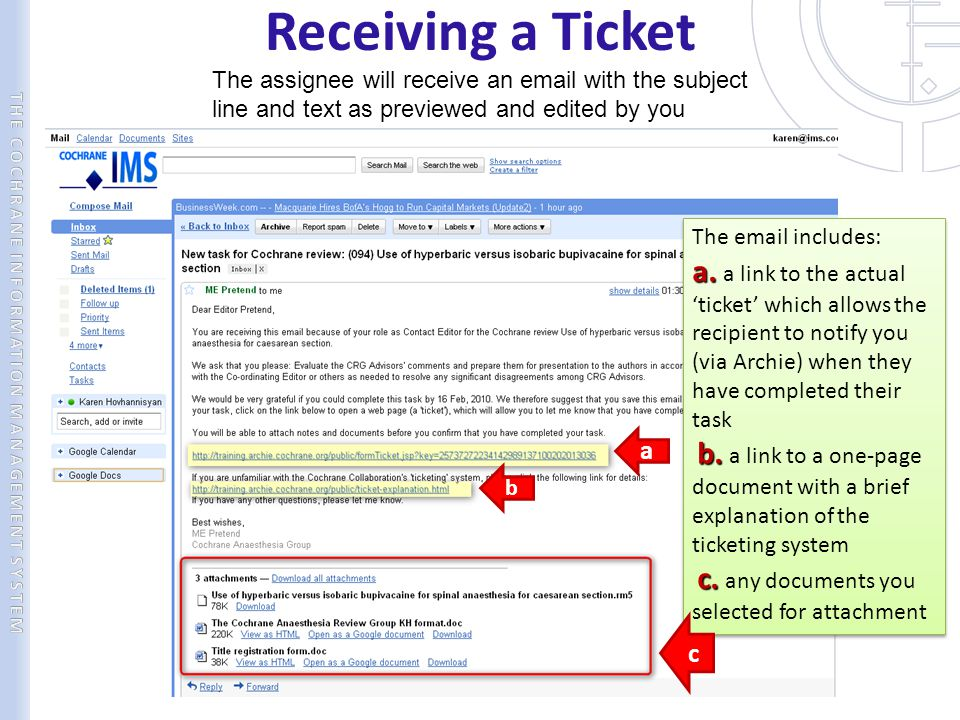 Receiving a Ticket The assignee will receive an email with the subject line and text as previewed and edited by you.
