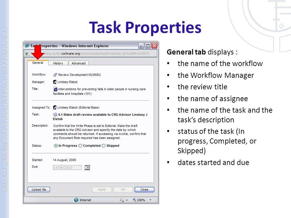 Task Properties General tab displays : the name of the workflow