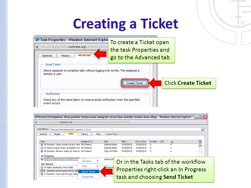Creating a Ticket To create a Ticket open the task Properties and go to the Advanced tab. Click Create Ticket.