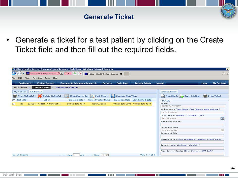Generate Ticket Generate a ticket for a test patient by clicking on the Create Ticket field and then fill out the required fields.