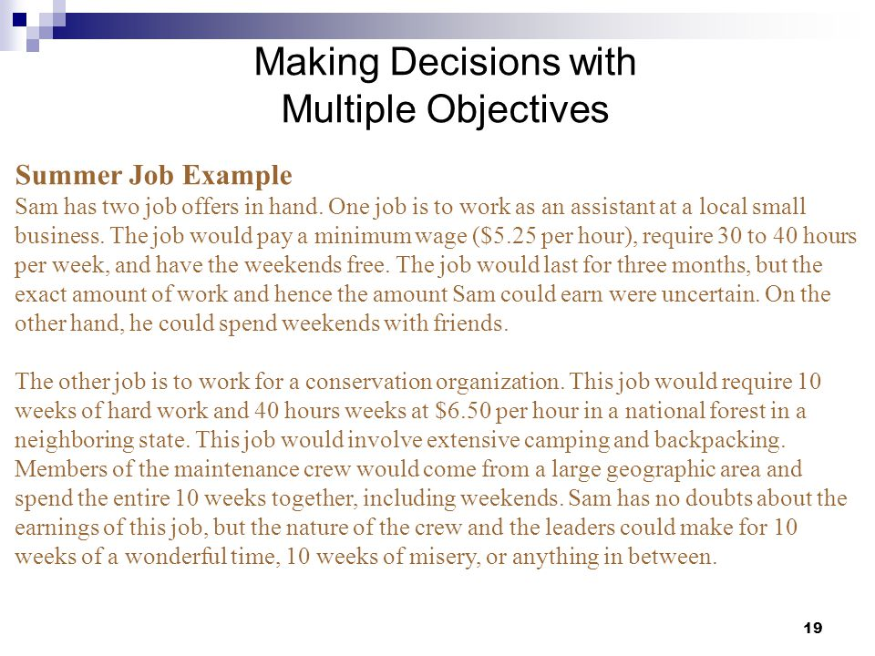 Making Decisions with Multiple Objectives