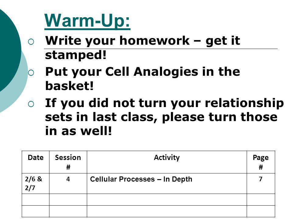 Warm-Up: Write your homework – get it stamped!