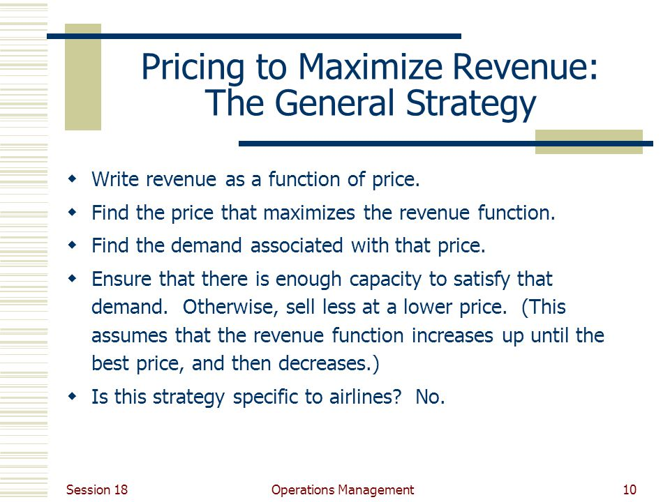 Pricing to Maximize Revenue: The General Strategy