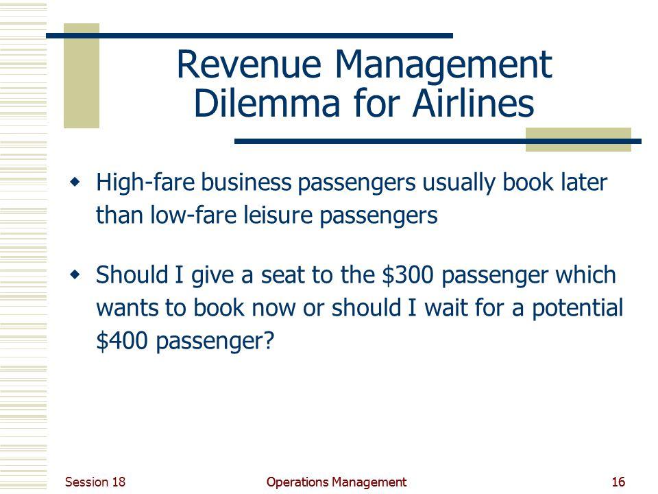 Revenue Management Dilemma for Airlines