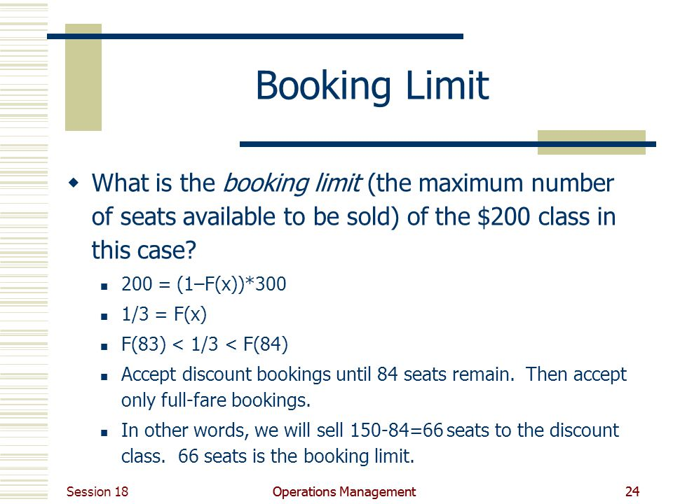 Booking Limit What is the booking limit (the maximum number of seats available to be sold) of the $200 class in this case