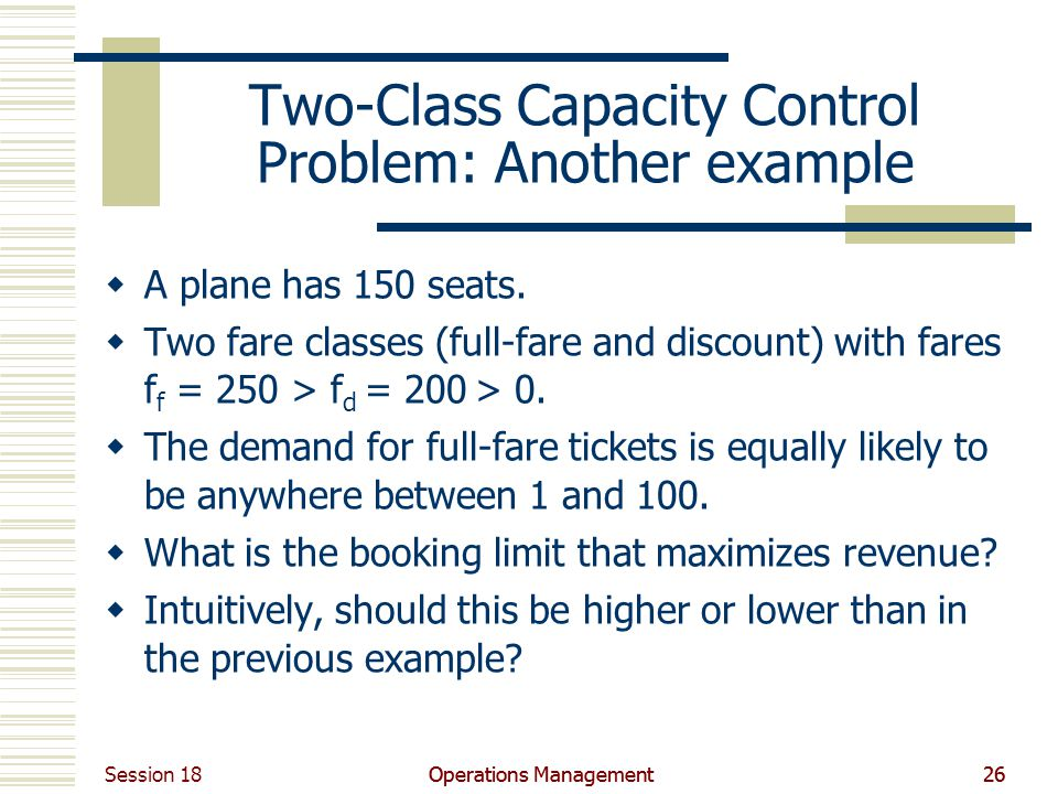 Two-Class Capacity Control Problem: Another example