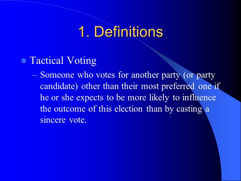 1. Definitions Tactical Voting