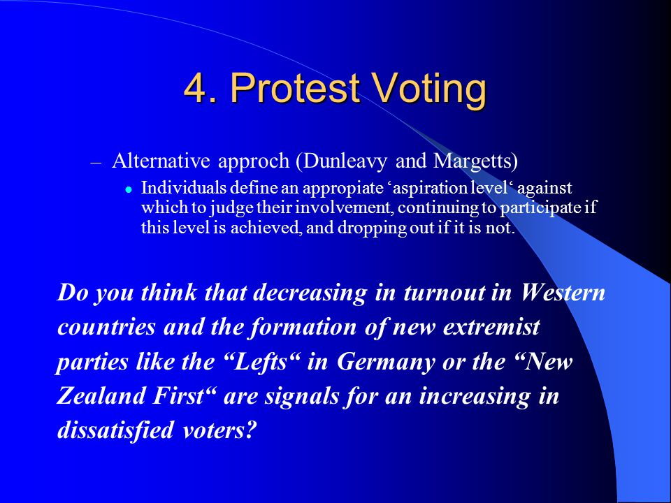 4. Protest Voting Do you think that decreasing in turnout in Western