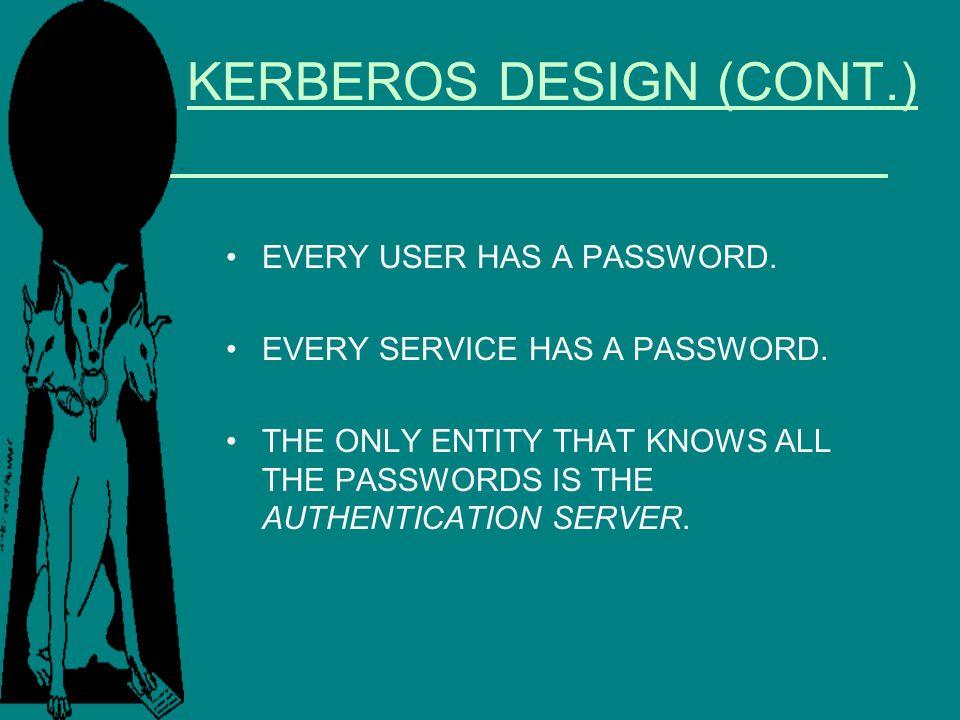 KERBEROS DESIGN (CONT.)