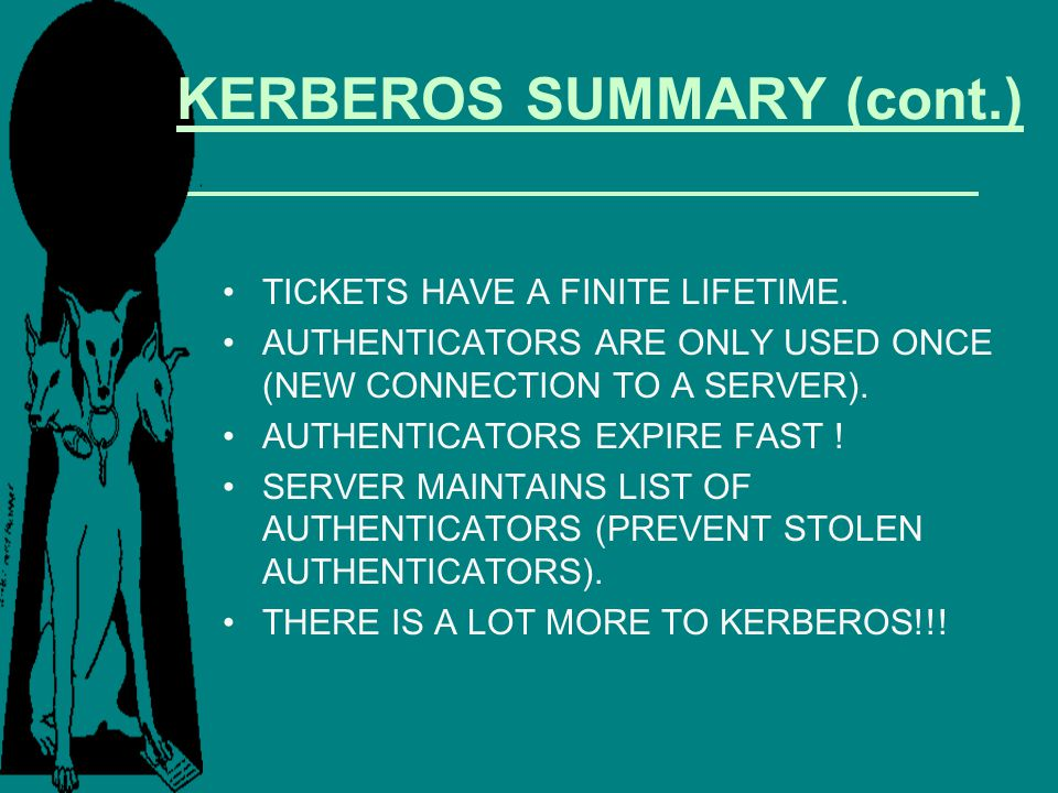 KERBEROS SUMMARY (cont.)