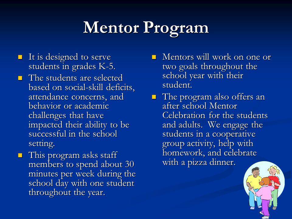 Mentor Program It is designed to serve students in grades K-5.