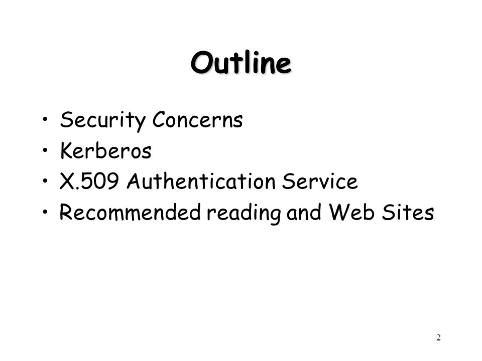 Outline Security Concerns Kerberos X.509 Authentication Service