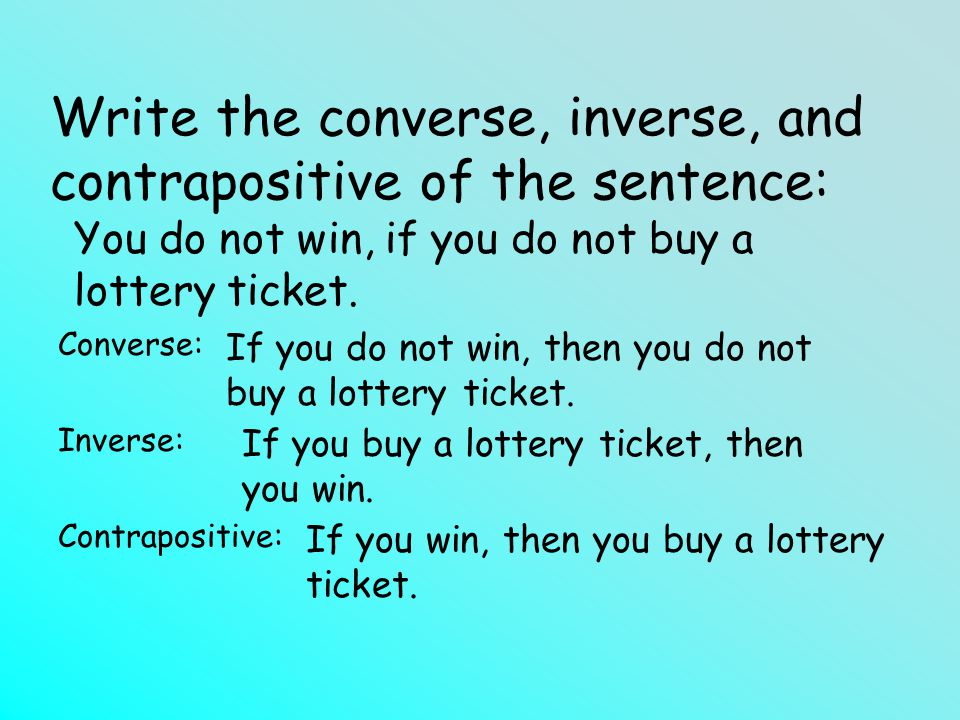 Write the converse, inverse, and contrapositive of the sentence: