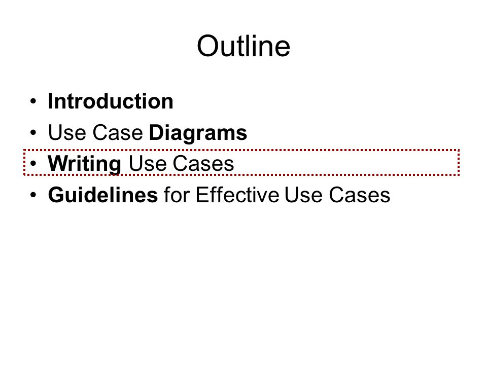 Outline Introduction Use Case Diagrams Writing Use Cases