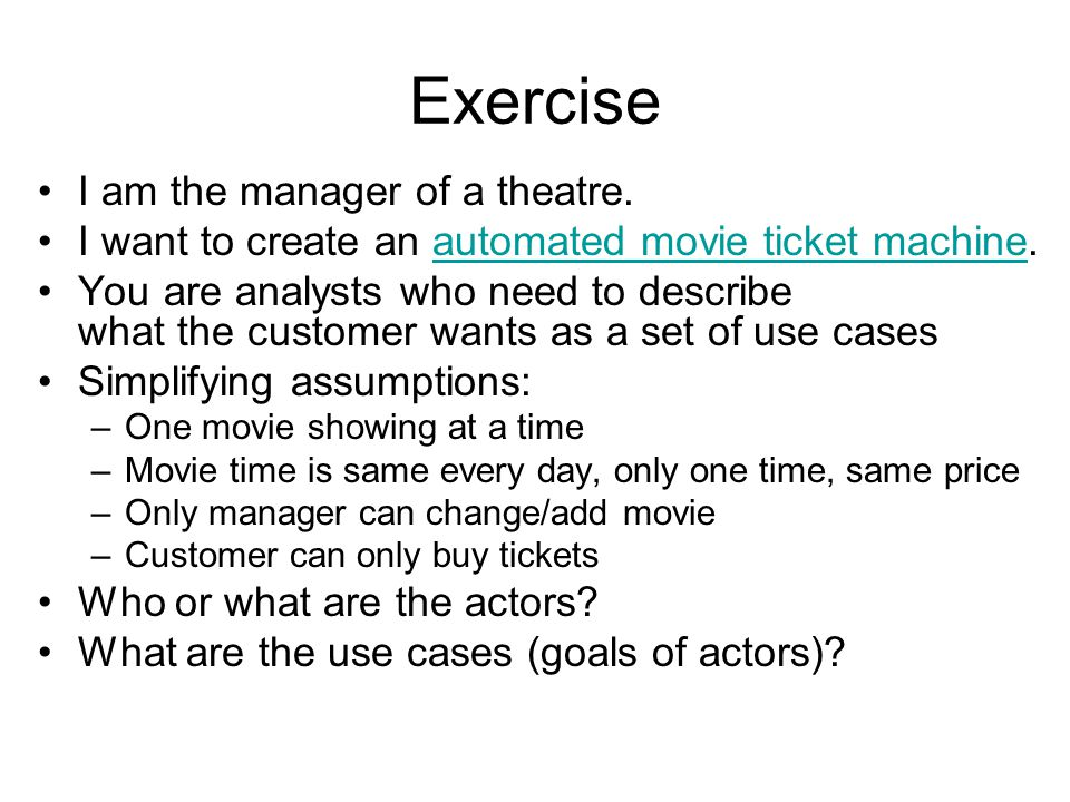 Exercise I am the manager of a theatre.