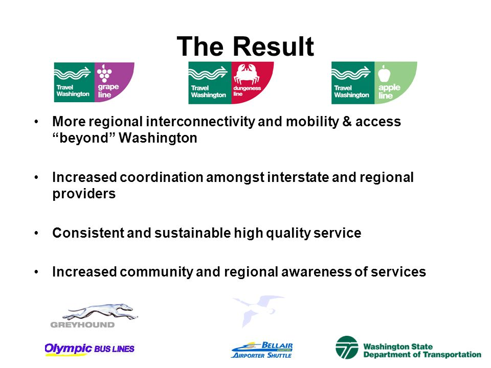 The Result More regional interconnectivity and mobility & access beyond Washington.