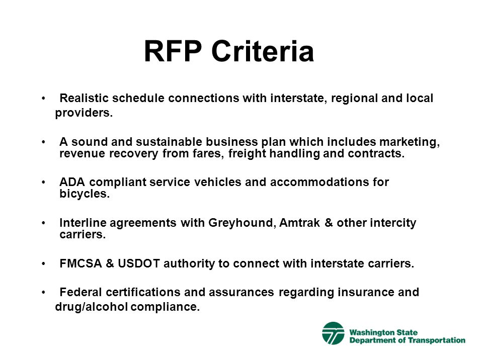 RFP Criteria Realistic schedule connections with interstate, regional and local. providers.