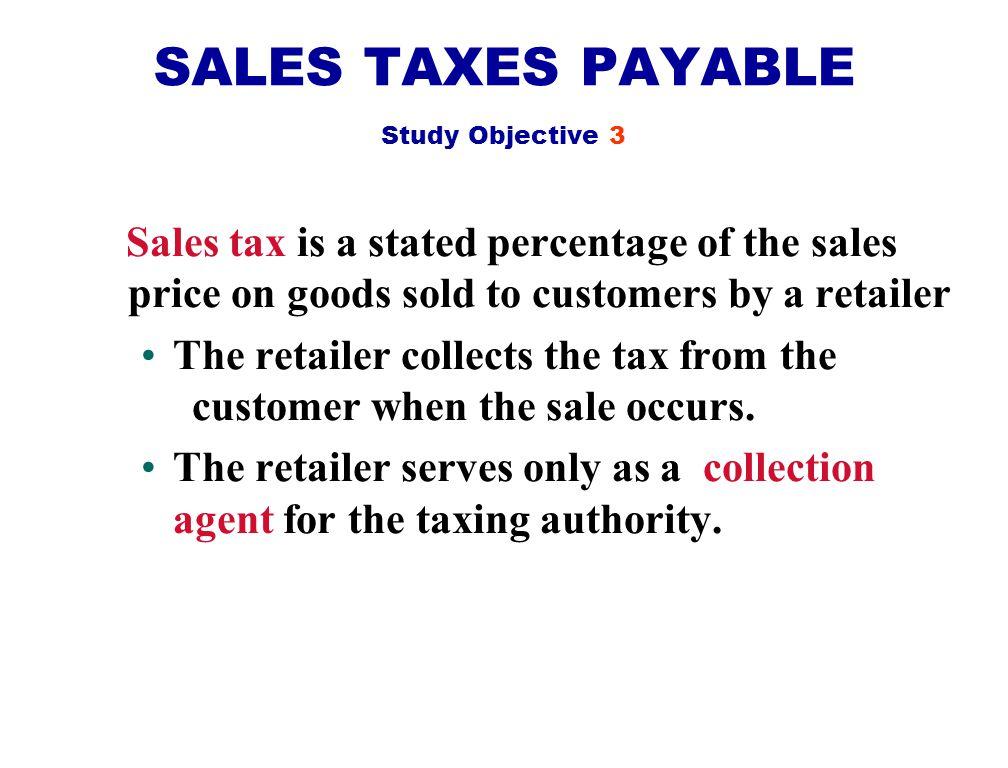 SALES TAXES PAYABLE Study Objective 3