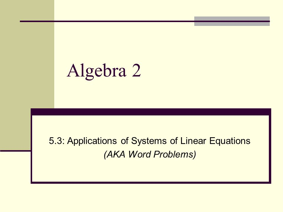 5.3: Applications of Systems of Linear Equations (AKA Word Problems)
