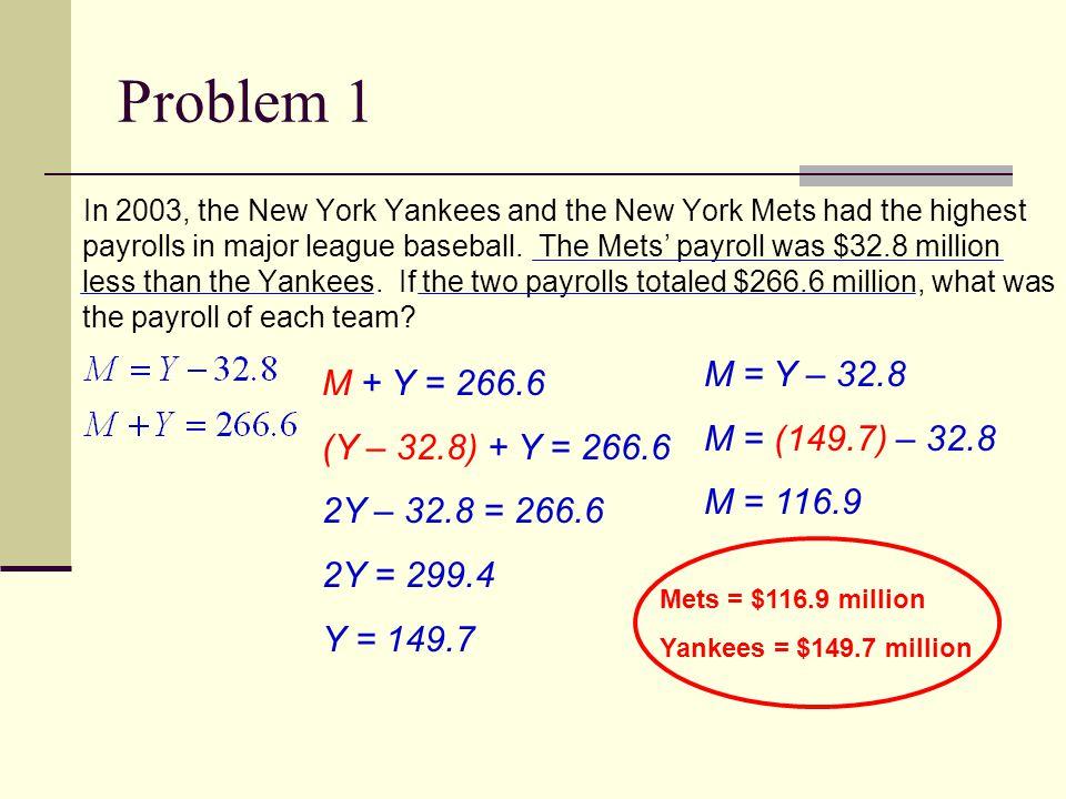 Problem 1 M = Y – 32.8 M + Y = 266.6 M = (149.7) – 32.8
