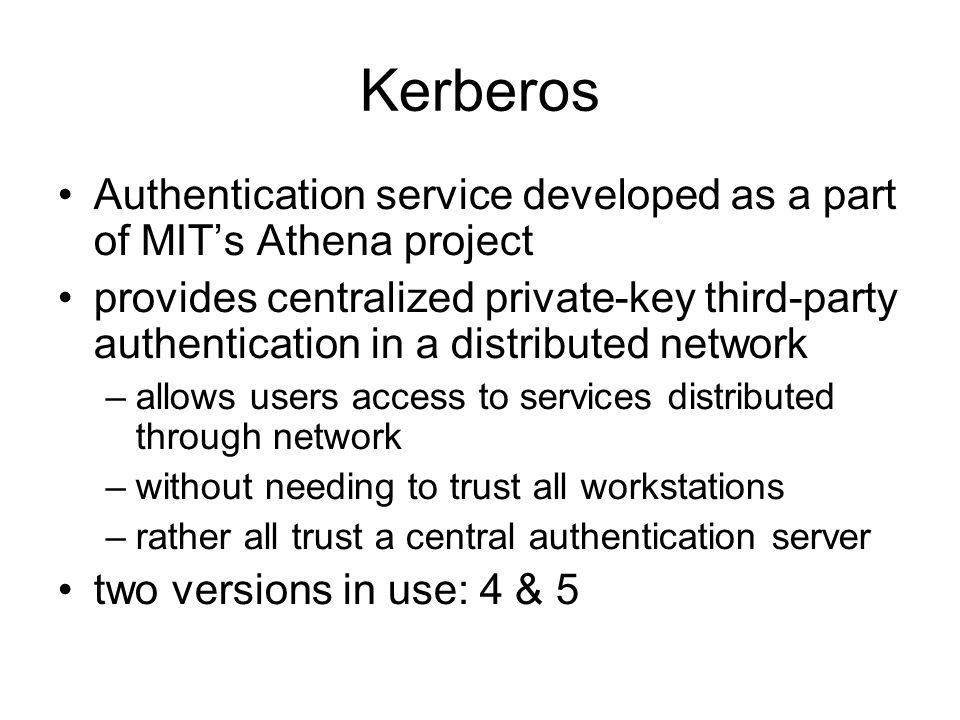 Kerberos Authentication service developed as a part of MIT's Athena project.