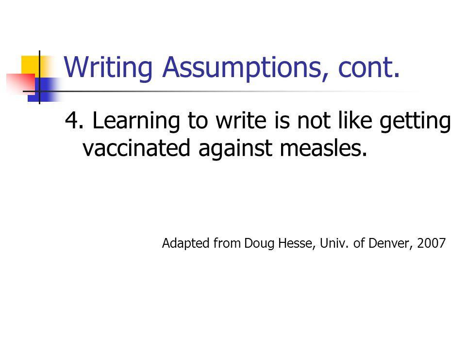 Writing Assumptions, cont.