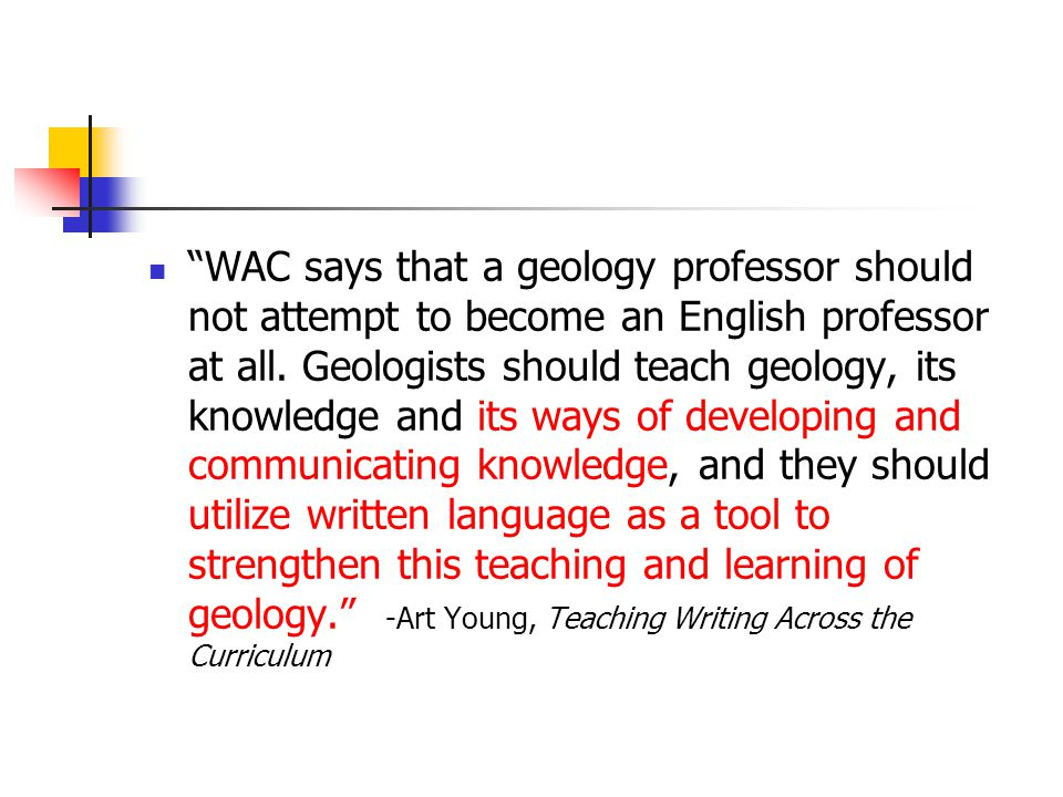 WAC says that a geology professor should not attempt to become an English professor at all.
