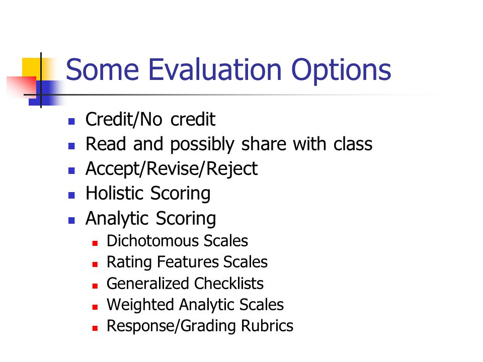 Some Evaluation Options
