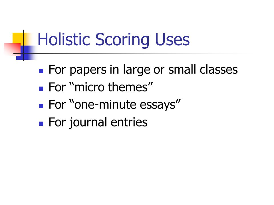 Holistic Scoring Uses For papers in large or small classes