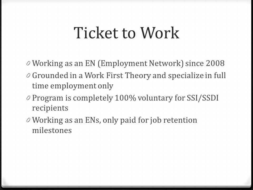Ticket to Work Working as an EN (Employment Network) since 2008
