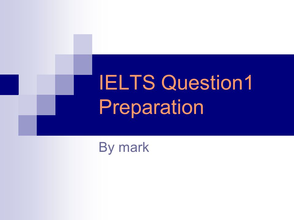 IELTS Question1 Preparation
