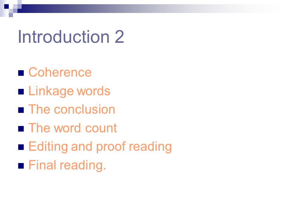 Introduction 2 Coherence Linkage words The conclusion The word count