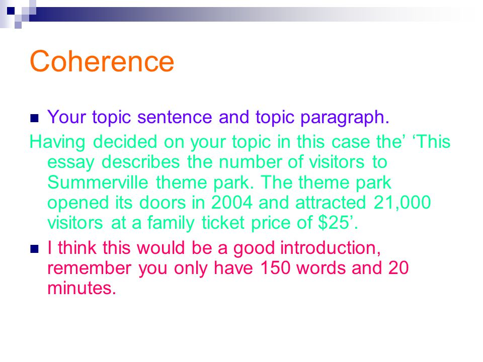 Coherence Your topic sentence and topic paragraph.