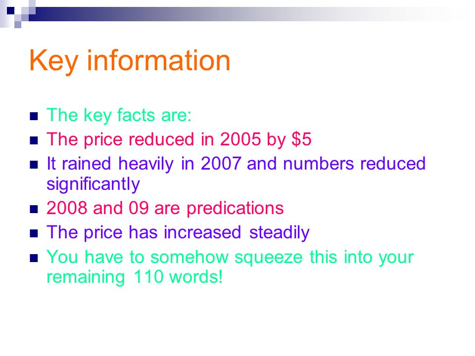 Key information The key facts are: The price reduced in 2005 by $5