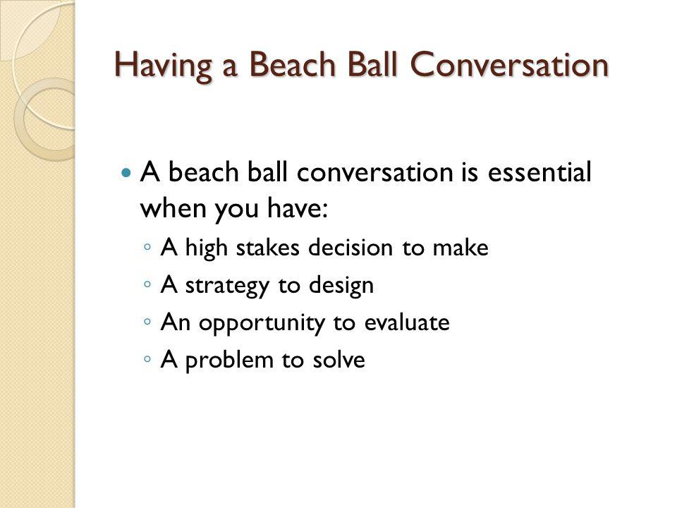 Having a Beach Ball Conversation