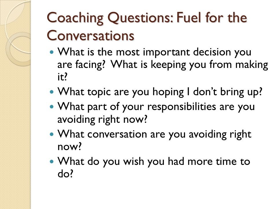 Coaching Questions: Fuel for the Conversations